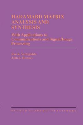 Hadamard Matrix Analysis and Synthesis: With Applications to Communications and Signal/Image Processing - The Springer International Series in Engineering and Computer Science 383 (Paperback)