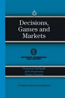 Decisions, Games and Markets - Studies in Risk and Uncertainty 8 (Paperback)
