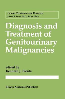 Diagnosis and Treatment of Genitourinary Malignancies - Cancer Treatment and Research 88 (Paperback)
