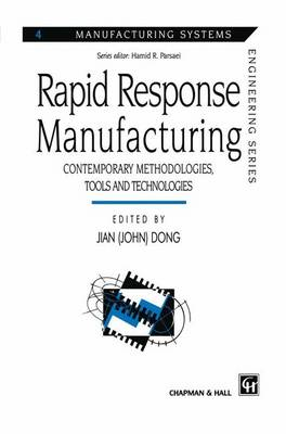 Rapid Response Manufacturing: Contemporary methodologies, tools and technologies - Manufacturing Systems Engineering Series 4 (Paperback)