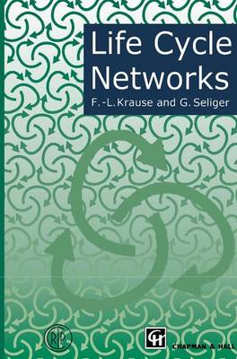 Life Cycle Networks: Proceedings of the 4th CIRP International Seminar on Life Cycle Engineering 26-27 June 1997, Berlin, Germany (Paperback)