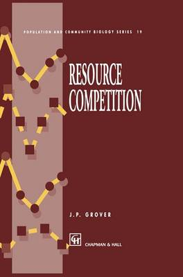 Resource Competition - Population and Community Biology Series 19 (Paperback)