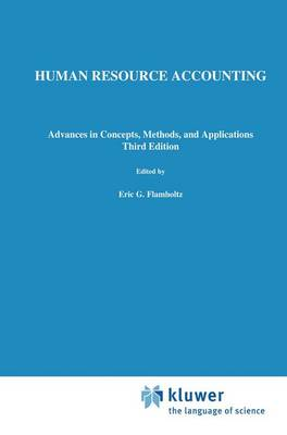 Human Resource Accounting: Advances in Concepts, Methods and Applications (Paperback)