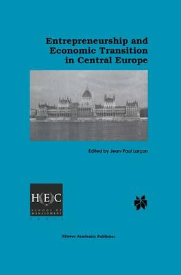 Entrepreneurship and Economic Transition in Central Europe (Paperback)