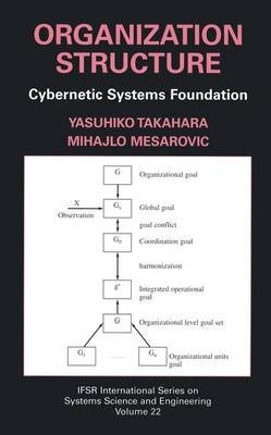 Organization Structure: Cybernetic Systems Foundation - IFSR International Series in Systems Science and Systems Engineering 22 (Paperback)