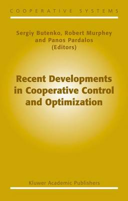 Recent Developments in Cooperative Control and Optimization - Cooperative Systems 3 (Paperback)