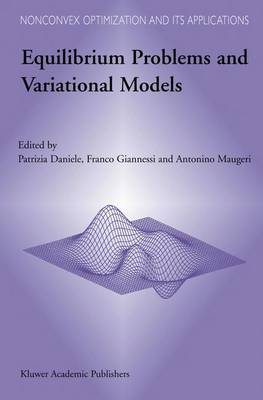 Equilibrium Problems and Variational Models - Nonconvex Optimization and Its Applications 68 (Paperback)