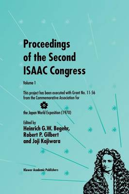 Proceedings of the Second ISAAC Congress: Volume 1: This project has been executed with Grant No. 11-56 from the Commemorative Association for the Japan World Exposition (1970) - International Society for Analysis, Applications and Computation 7 (Paperback)