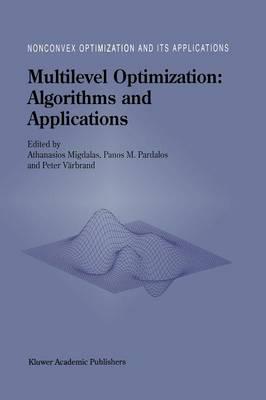 Multilevel Optimization: Algorithms and Applications - Nonconvex Optimization and Its Applications 20 (Paperback)