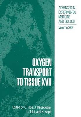 Oxygen Transport to Tissue XVII - Advances in Experimental Medicine and Biology 388 (Paperback)