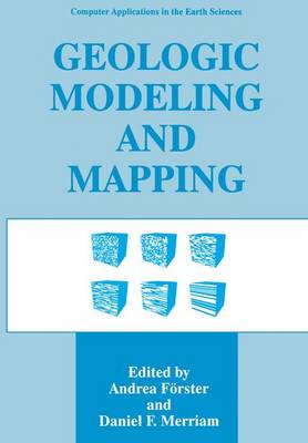 Geologic Modeling and Mapping - Computer Applications in the Earth Sciences (Paperback)