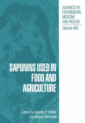 Saponins Used in Food and Agriculture - Advances in Experimental Medicine and Biology 405 (Paperback)
