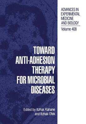 Toward Anti-Adhesion Therapy for Microbial Diseases - Advances in Experimental Medicine and Biology 408 (Paperback)