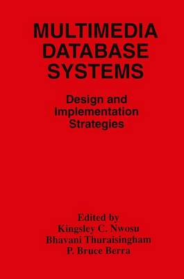 Multimedia Database Systems: Design and Implementation Strategies (Paperback)