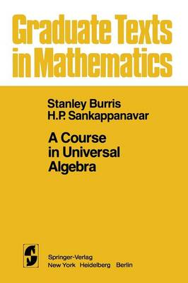 A Course in Universal Algebra - Graduate Texts in Mathematics 78 (Paperback)