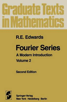 Fourier Series: A Modern Introduction Volume 2 - Graduate Texts in Mathematics 85 (Paperback)