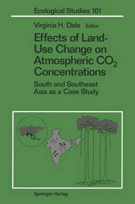 Effects of Land-Use Change on Atmospheric CO2 Concentrations: South and Southeast Asia as a Case Study - Ecological Studies 101 (Paperback)