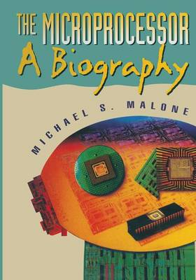 The Microprocessor: A Biography (Paperback)