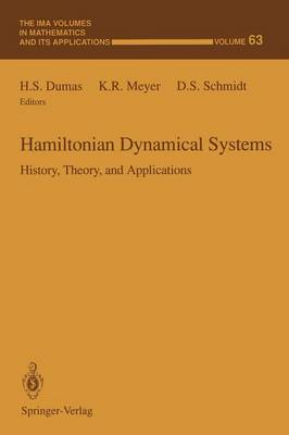 Hamiltonian Dynamical Systems: History, Theory, and Applications - The IMA Volumes in Mathematics and its Applications 63 (Paperback)