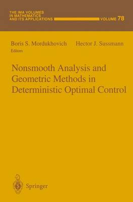 Nonsmooth Analysis and Geometric Methods in Deterministic Optimal Control - The IMA Volumes in Mathematics and its Applications 78 (Paperback)