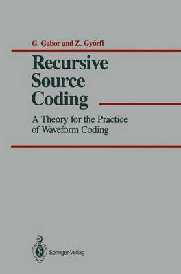 Recursive Source Coding: A Theory for the Practice of Waveform Coding (Paperback)