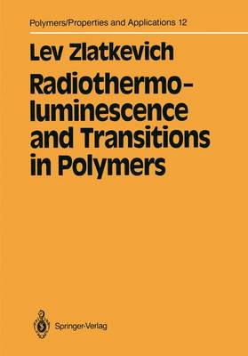 Radiothermoluminescence and Transitions in Polymers - Polymers - Properties and Applications 12 (Paperback)