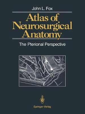 Atlas of Neurosurgical Anatomy: The Pterional Perspective (Paperback)
