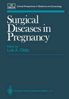 Surgical Diseases in Pregnancy - Clinical Perspectives in Obstetrics and Gynecology (Paperback)