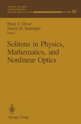 Solitons in Physics, Mathematics, and Nonlinear Optics - The IMA Volumes in Mathematics and its Applications 25 (Paperback)