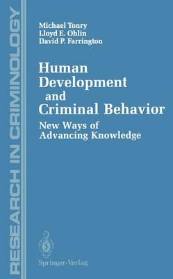 Human Development and Criminal Behavior: New Ways of Advancing Knowledge - Research in Criminology (Paperback)