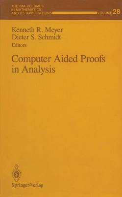 Computer Aided Proofs in Analysis - The IMA Volumes in Mathematics and its Applications 28 (Paperback)