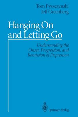 Hanging On and Letting Go: Understanding the Onset, Progression, and Remission of Depression (Paperback)