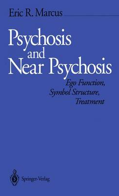 Psychosis and Near Psychosis: Ego Function, Symbol Structure, Treatment (Paperback)