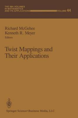 Twist Mappings and Their Applications - The IMA Volumes in Mathematics and its Applications 44 (Paperback)