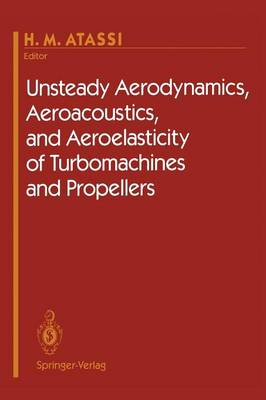 Unsteady Aerodynamics, Aeroacoustics, and Aeroelasticity of Turbomachines and Propellers (Paperback)