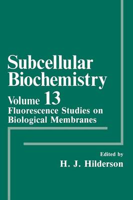 Fluorescence Studies on Biological Membranes - Subcellular Biochemistry 13 (Paperback)