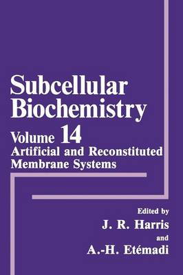 Artificial and Reconstituted Membrane Systems - Subcellular Biochemistry 14 (Paperback)