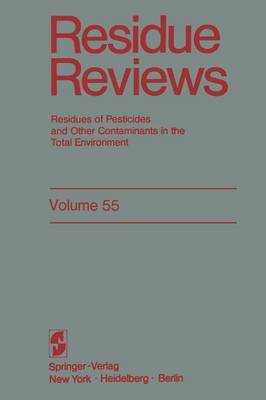 Residue Reviews: Residues of Pesticides and Other Contaminants in the Total Environment - Reviews of Environmental Contamination and Toxicology 56 (Paperback)