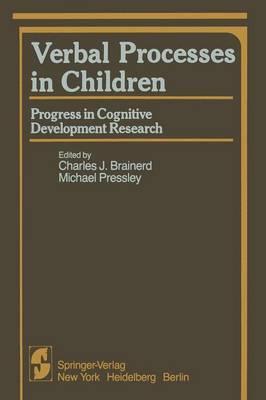 Verbal Processes in Children: Progress in Cognitive Development Research - Springer Series in Cognitive Development (Paperback)