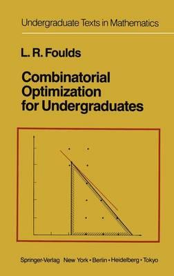 Combinatorial Optimization for Undergraduates - Undergraduate Texts in Mathematics (Paperback)