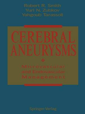 Cerebral Aneurysms: Microvascular and Endovascular Management (Paperback)
