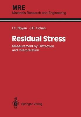 Residual Stress: Measurement by Diffraction and Interpretation - Materials Research and Engineering (Paperback)