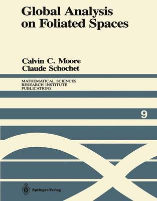 Global Analysis on Foliated Spaces - Mathematical Sciences Research Institute Publications 9 (Paperback)