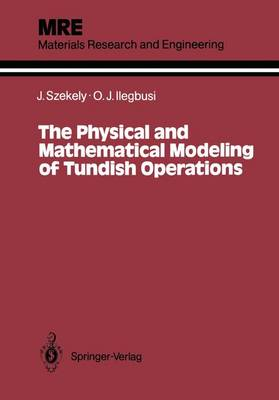 The Physical and Mathematical Modeling of Tundish Operations - Materials Research and Engineering (Paperback)
