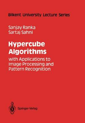 Hypercube Algorithms: with Applications to Image Processing and Pattern Recognition - Bilkent University Lecture Series (Paperback)