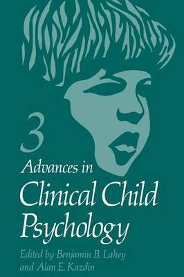 Advances in Clinical Child Psychology - Advances in Experimental Medicine and Biology 76A (Paperback)