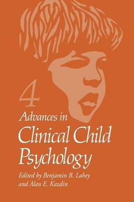 Advances in Clinical Child Psychology: Volume 4 - Advances in Clinical Child Psychology 4 (Paperback)