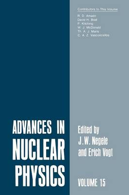 Advances in Nuclear Physics: Volume 15 - Advances in Nuclear Physics (Paperback)