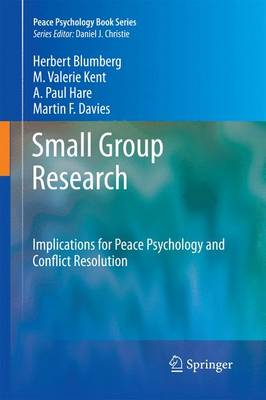 Small Group Research: Implications for Peace Psychology and Conflict Resolution - Peace Psychology Book Series (Hardback)