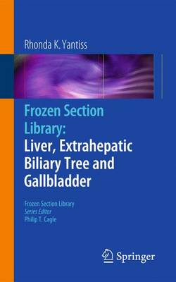 Frozen Section Library: Liver, Extrahepatic Biliary Tree and Gallbladder - Frozen Section Library (Paperback)